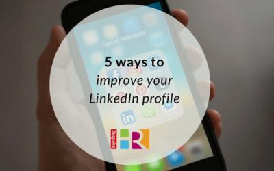 5 ways to improve your LinkedIn profile
