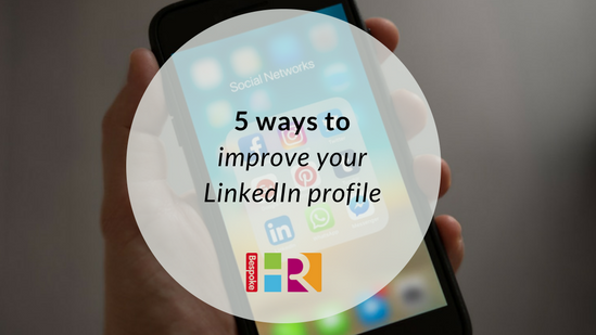 5 ways to improve your LinkedIn profile