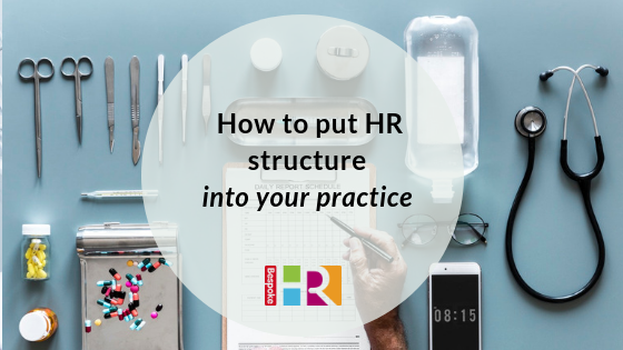 Healthcare HR: How to put HR structure into your practice