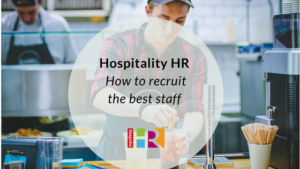 hospitality-hr-how-to-recruit-the-best-staff