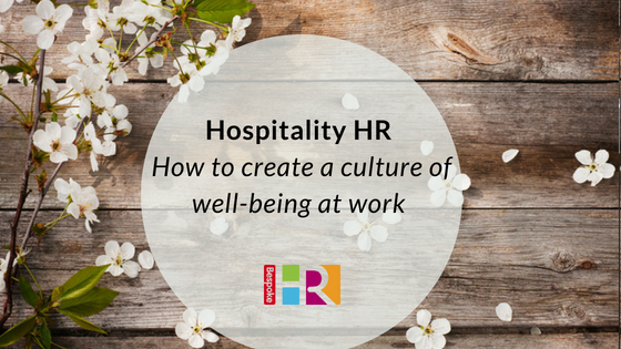 Hospitality HR: How to create a culture of well-being at work