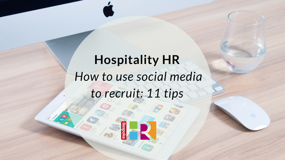 Hospitality HR: How to use social media for recruitment: 11 tips to perfect social recruiting