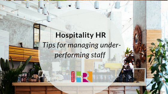 Hospitality HR: Tips for managing under-performing staff