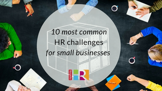 10 most common HR challenges for small businesses