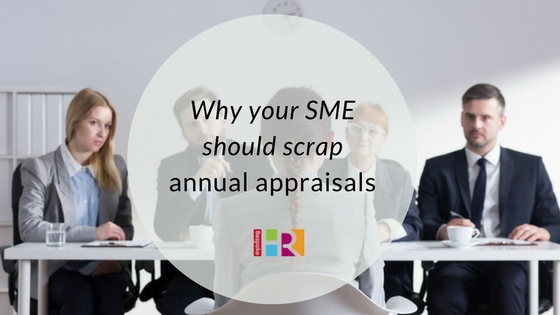 Why your business should scrap annual appraisals
