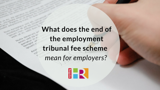 What does the end of the employment tribunal fee scheme mean for employers?