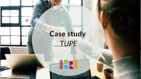 TUPE case study