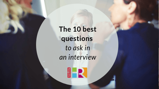 The top 10 questions to ask in an interview
