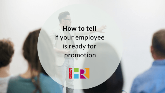 How to tell if your employee is ready for promotion