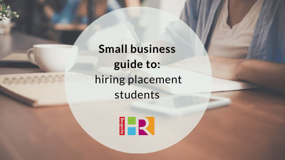Small business guide to hiring placement students