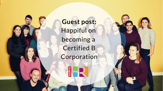 Guest post: Happiful on becoming a Certified B Corporation