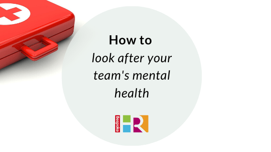 How to look after your teams mental health