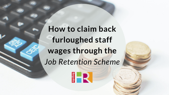 How to claim back furloughed staff wages through the Job Retention Scheme