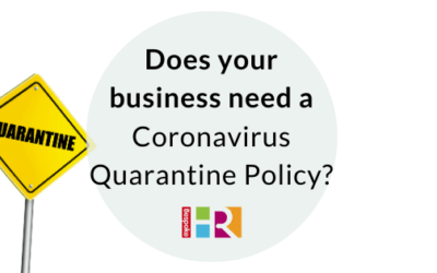 Do you need a Coronavirus Quarantine Policy for staff?
