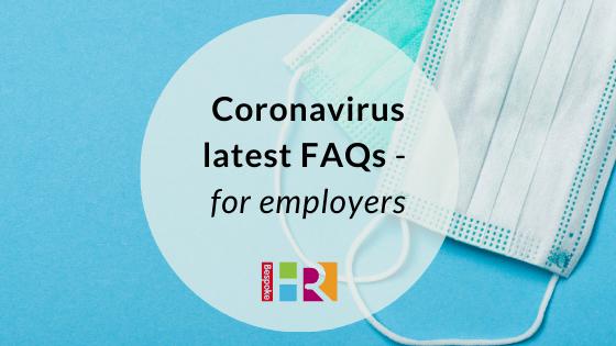 Coronavirus latest FAQs for employers