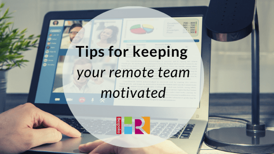Tips for keeping your remote team motivated