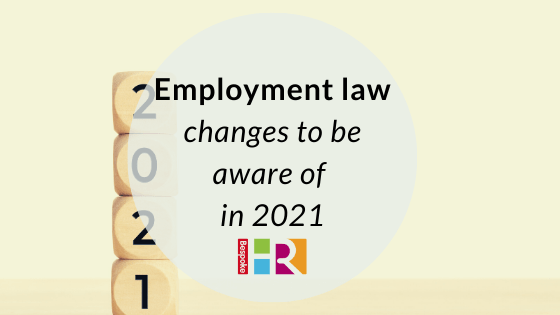 Employment law changes to be aware of in 2021 blog