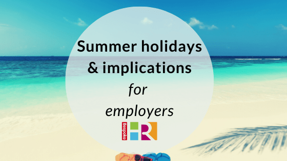 Summer holidays and implications for employers