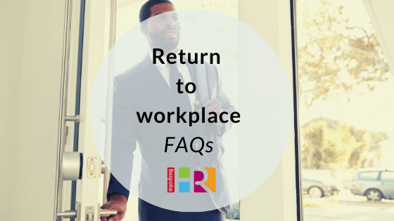 Return to workplace FAQs