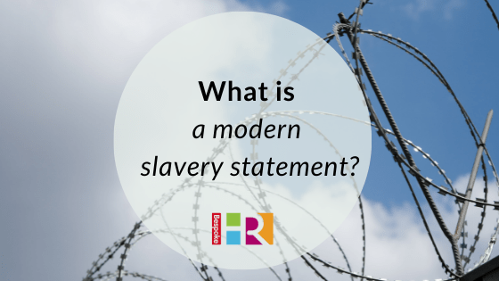 What is a modern slavery statement?