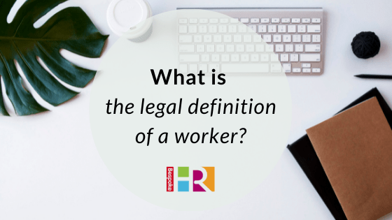 What is the legal definition of a Worker?