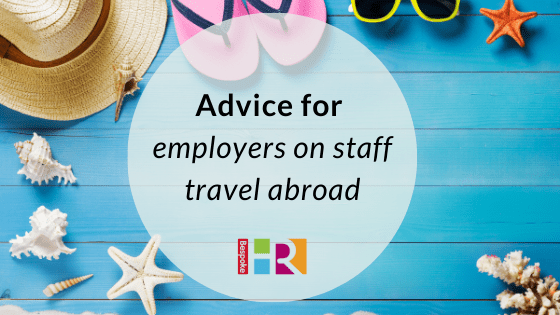 Advice for employers on staff travel abroad