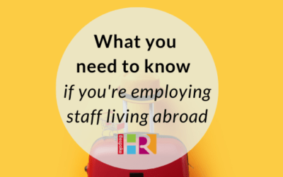 What you need to know if you're employing staff living abroad